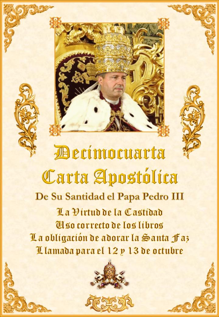 """<a href=""""https://www.iglesiapalmariana.org/wp-content/uploads/2019/08/Decima-Cuarta-Carta-Apostolica-del-Papa-Pedro-III.pdf"""" title=""""Decimocuarta Carta Apostólica de Su Santidad el Papa Pedro III""""><i>La Decimocuarta Carta Apostólica de Su Santidad el Papa Pedro III</i><br><br>Vedi altro</a>"""